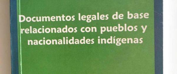 Documentos legales de base relacionados con pueblos y nacionalidades indígenas