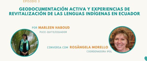 Conversatorio Internacional Séries Línguas e Políticas con Rosângela Morello y Marleen Haboud. IPOL, Brasil.