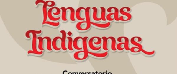 Encuentro Internacional «Experiencias de traducción y/o interpretación en lenguas indígenas en América Latina en tiempos de pandemia: Avances y desafíos»